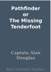Pathfinder Or The Missing Tenderfoot