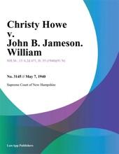 Christy Howe v. John B. Jameson. William