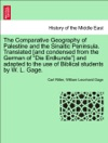 The Comparative Geography Of Palestine And The Sinaitic Peninsula Translated And Condensed From The German Of Die Erdkunde And Adapted To The Use Of Biblical Students By W L Gage Vol I
