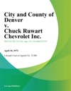 City And County Of Denver V Chuck Ruwart Chevrolet Inc