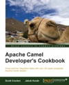 Apache Camel Developers Cookbook