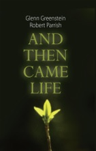 And Then Came Life