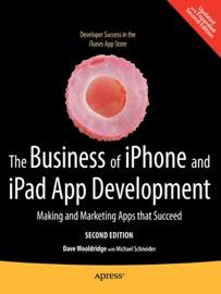 The Business of iPhone and iPad App Development - Dave Wooldridge & Michael Schneider