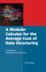 A Modular Calculus For The Average Cost Of Data Structuring