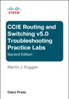 Cisco CCIE Routing And Switching V50 Troubleshooting Practice Labs 2e