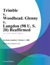 Trimble V Woodhead Glenny V Langdon 98 U S 20 Reaffirmed