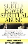 Subtle Power Of Spiritual Abuse