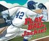 Play Ball, Jackie!