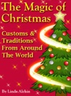 The Magic Of Christmas Customs  Traditions From Around The World