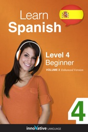 Learn Spanish Level 4 Beginner Spanish Enhanced Version