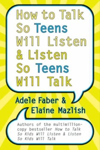 How to Talk So Teens Will Listen and Listen So Teens Will Talk Book Cover