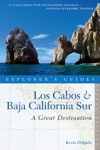 Explorers Guide Los Cabos  Baja California Sur A Great Destination Second Edition