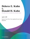Delores E Kuhn V Donald H Kuhn