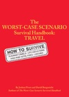 The Worst-Case Scenario Survival Handbook Travel