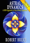 Astral Dynamics A New Approach To Out-of-Body Experience
