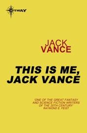 THIS IS ME, JACK VANCE