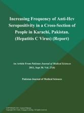 Increasing Frequency Of Anti-Hcv Seropositivity In A Cross-Section Of People In Karachi, Pakistan (Hepatitis C Virus) (Report)