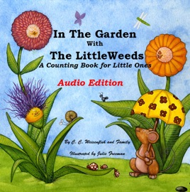 In the Garden With the LittleWeeds - C.C Weisenfluh and Family, Julie Freeman & G.G Weisenfluh, Soundtrack