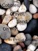 Cobbles, Gravel, Sand, ... Oh My!