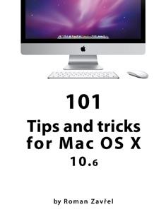 101 Tips and tricks for Mac OS X 10.6 da Roman Zavrel