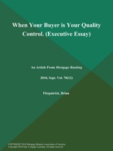When Your Buyer Is Your Quality Control (Executive Essay)