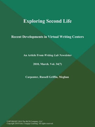 Exploring Second Life: Recent Developments in Virtual Writing Centers