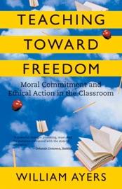 Teaching Toward Freedom