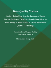 Data Quality Matters Lenders Today Face Growing Pressure To Ensure That The Quality Of Their Loan Data Is Good Here Are Some Things To Think About To Ensure Better Data Quality Technology