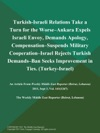 Turkish-Israeli Relations Take A Turn For The Worse--Ankara Expels Israeli Envoy Demands Apology Compensation--Suspends Military Cooperation--Israel Rejects Turkish Demands--Ban Seeks Improvement In Ties Turkey-Israel