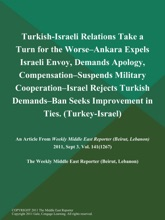 Turkish-Israeli Relations Take a Turn for the Worse--Ankara Expels Israeli Envoy, Demands Apology, Compensation--Suspends Military Cooperation--Israel Rejects Turkish Demands--Ban Seeks Improvement in Ties (Turkey-Israel)