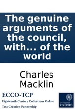 The genuine arguments of the council, with the opinion of the Court of King's Bench, on cause shewn, why an information should not be exhibited against John Stephen James, Joseph Clarke, Esqrs. Ralph Aldus ... William Augustus Miles, James Sparks, and Th