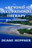 Beyond Occupational Therapy
