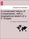 A Condensed History Of Cooperstown With A Biographical Sketch Of J F Cooper