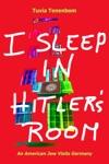 I Sleep In Hitlers Room