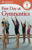 DK Readers L1: First Day at Gymnastics (Enhanced Edition)