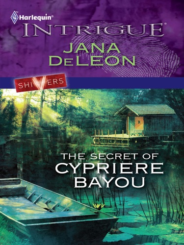 Jana DeLeon - The Secret of Cypriere Bayou
