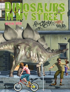 Dinosaurs In My Street, Book Five