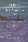 Al Final Del Abismo IV