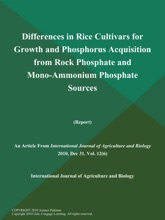 Differences in Rice Cultivars for Growth and Phosphorus Acquisition from Rock Phosphate and Mono-Ammonium Phosphate Sources (Report)