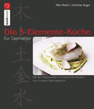 Die 5-Elemente-Küche Für Genießer