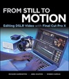 From Still To Motion Editing DSLR Video With Final Cut Pro X