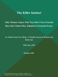 THE KILLER INSTINCT: SALLY THOMAS ARGUES THAT TOYS DONT TURN PEACEFUL BOYS INTO VIOLENT MEN (OPINION) (VIEWPOINT ESSAY)