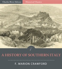 A History Of Southern Italy (Illustrated Edition)