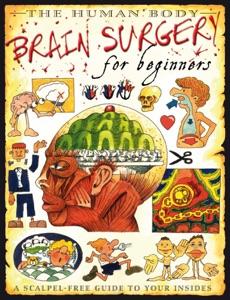 Brain Surgery for Beginners