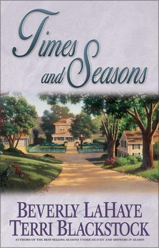 Beverly LaHaye & Terri Blackstock - Times and Seasons