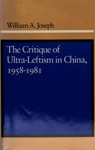The Critique Of Ultra-Leftism In China 1958-1981