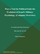 War-a Tool For Political Ends The Evolution Of Israel's Military Psychology (Company Overview)