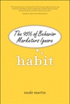 Habit The 95 Of Behavior Marketers Ignore