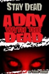 Stay Dead A Day With The Dead