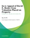 In Re Appeal Of David E Bosley From Valuation Placed On Property